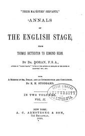 """Their Majesties' Servants"".: Annals of the English Stage from Thomas Betterton to Edmund Kean, Volume 2"