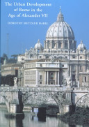 The Urban Development of Rome in the Age of Alexander VII PDF