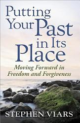 Putting Your Past In Its Place Book PDF