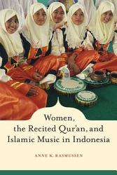 Women The Recited Qur An And Islamic Music In Indonesia Book PDF