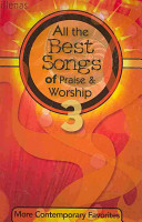 All the Best Songs of Praise and Worship 3