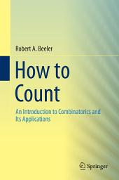 How to Count: An Introduction to Combinatorics and Its Applications