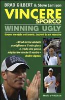 Vincere sporco  Winning ugly  Guerra mentale nel tennis  Lezioni da un maestro PDF