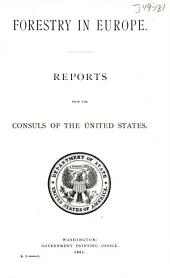 Forestry in Europe: Reports from the Consuls of the United States