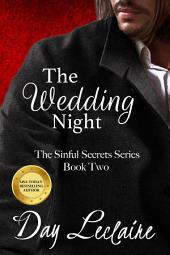 The Wedding Night: The Sinful Secrets Series, Book #2