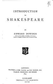 Introduction to Shakespeare: By Edward Dowden...