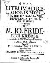 Utrum Ad Religionis Mysteria Propaganda Vel Defendenda Falsiloquio Uti Liceat?