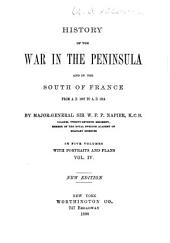 History of the War in the Peninsula and in the South of France: From A. D. 1807 to A, Volume 4