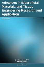 Advances in Bioartificial Materials and Tissue Engineering Research and Application: 2012 Edition