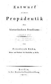 Entwurf einer Propädeutik des historischen Studiums