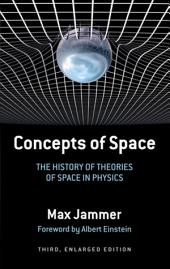 Concepts of Space: The History of Theories of Space in Physics: Third, Enlarged Edition, Edition 3