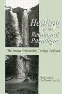 Healing in the Relational Paradigm