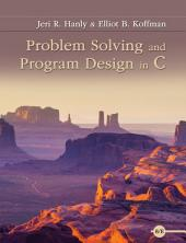 Problem Solving and Program Design in C: Edition 8