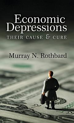 Economic Depressions  Their Cause and Cure