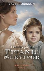 A Family For The Titanic Survivor (Mills & Boon Historical)