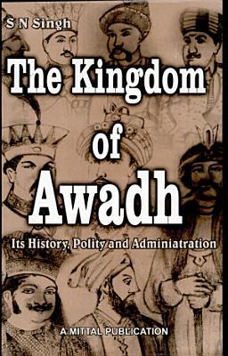 The Kingdom of Awadh PDF