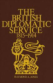 The British Diplomatic Service, 1815-1914: 1815-1914