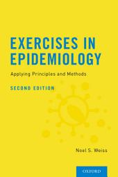 Exercises in Epidemiology: Applying Principles and Methods, Edition 2