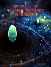 Introduction to Quantum Mechanics for Children