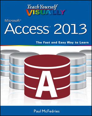 Teach Yourself VISUALLY Access 2013