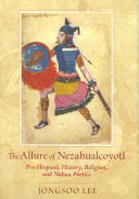 The Allure of Nezahualcoyotl