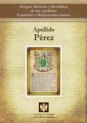 Apellido Pérez: Origen, Historia y heráldica de los Apellidos Españoles e Hispanoamericanos