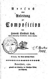 Versuch einer Anleitung zur Composition von Heinrich Cristoph Koch, Fürstl. Schwarzburg. Rudolstädtisch. Kammer-Musikus: 1