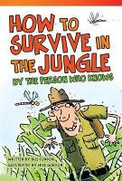 How to Survive in the Jungle by the Person Who Knows PDF