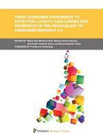 From Consumer Experience to Affective Loyalty: Challenges and Prospects in the Psychology of Consumer Behavior 3.0