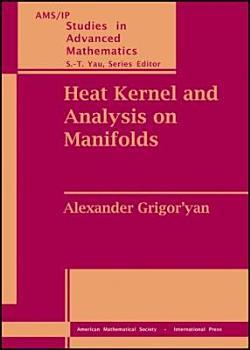 Heat Kernel and Analysis on Manifolds PDF