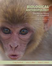 Biological Anthropology: The Natural History of Humankind, Edition 4