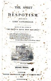 The Spirit of Despotism: Dedicated to Lord Castlereagh
