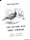 Proceedings of the First National Wild Turkey Management Symposium