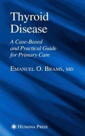 Thyroid Disease: A Case-Based and Practical Guide for Primary Care