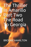 The Thriller In Amarillo Part Two The Road To Georgia