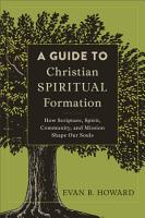 A Guide to Christian Spiritual Formation PDF