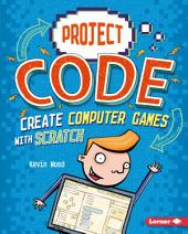 Create Computer Games with Scratch