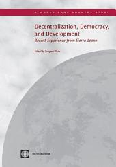 Decentralization, Democracy, and Development: Recent Experience from Sierra Leone