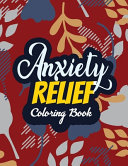 Anxiety Relief Coloring Book