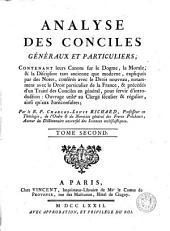 Analyse des conciles généraux et particuliers, contenant leurs canons sur le dogme, la morale et la discipline ...