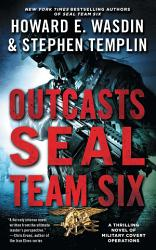Outcasts A Seal Team Six Novel Book PDF