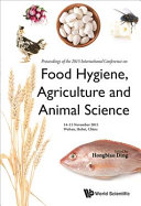 Proceedings of the 2015 International Conference on Food Hygiene, Agriculture and Animal Science