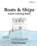 Boats and Ships : Adult Coloring Book Vol. 1