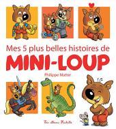 Mes 5 plus belles histoires de Mini-Loup