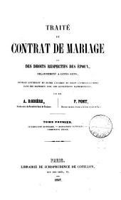 Traité du contrat de mariage et des droits respectifs des époux, relativement à leurs biens: Volume1