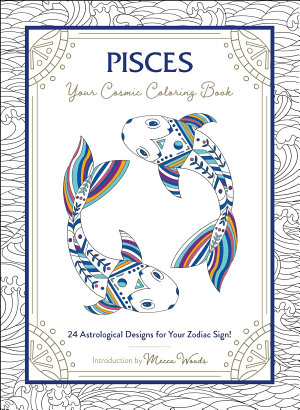 Pisces: Your Cosmic Coloring Book
