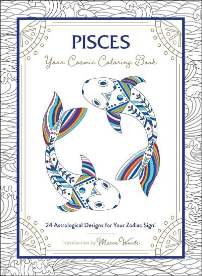 Pisces  Your Cosmic Coloring Book PDF