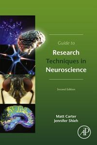 Guide to Research Techniques in Neuroscience