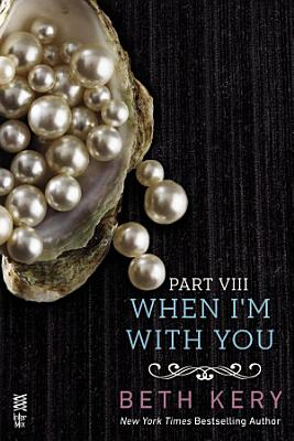 When I m With You Part VIII