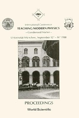 Teaching Modern Physics    Condensed Matter   Proceedings Of The International Conference